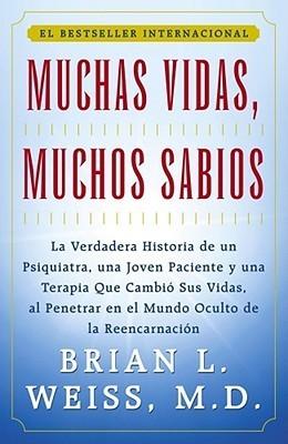 Muchas Vidas, Muchas Sabios  by  Brian L. Weiss