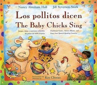 Baby Chicks Sing/Los Politos Dicen  by  Nancy Abraham Hall