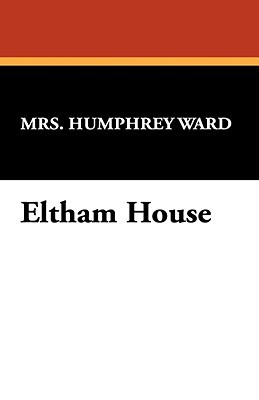 Eltham House  by  Mary Augusta Ward