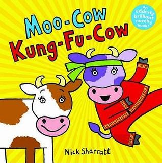Moo Cow Kung Fu Cow Nick Sharratt