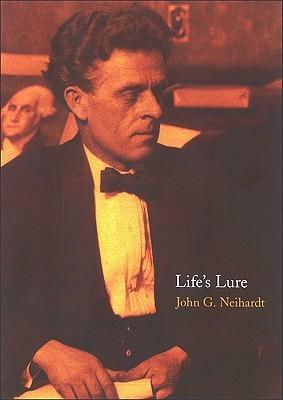 Lifes Lure  by  John G. Neihardt