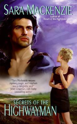 Secrets of the Highwayman (Immortal Warriors, #2) Sara Mackenzie