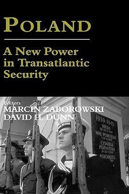 Poland:A New Power in Transatlantic Security David H. Dunn