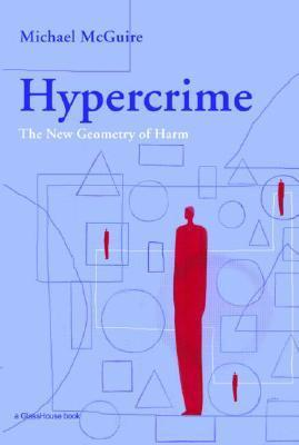 Hypercrime: A Geometry of Virtual Harm Michael McGuire