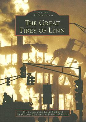 The Great Fires of Lynn  by  Bill Conway