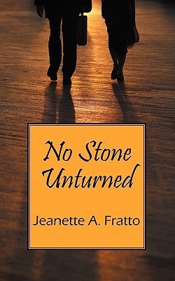 No Stone Unturned Jeanette A. Fratto