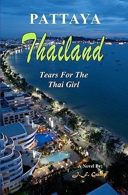 Thailand - Pattaya: Tears for the Thai Girl J. F. Gump