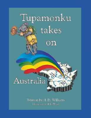 Tupamonku Takes on Australia  by  E.D. Williams