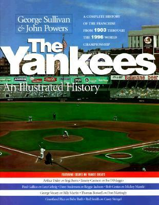 The Yankees: An Illustrated History George Sullivan