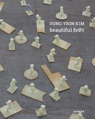 Dong-Yeon Kim: Beautiful Fear Thomas Hirsch