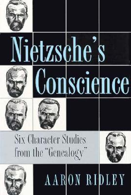 Nietzsches Conscience  by  Aaron Ridley