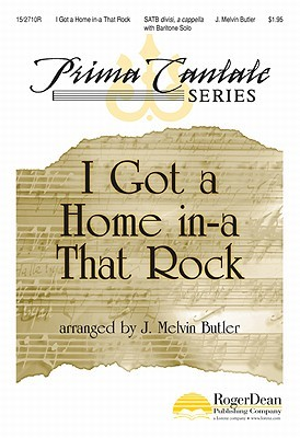 I Got a Home In-A That Rock J. Melvin Butler
