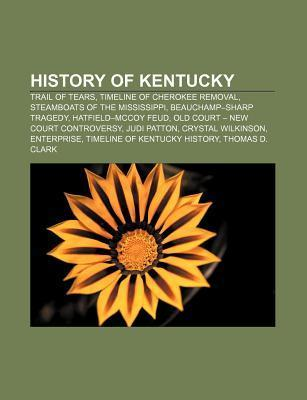 History of Kentucky: Trail of Tears, Timeline of Cherokee Removal, Steamboats of the Mississippi, Beauchamp-Sharp Tragedy, Hatfield-McCoy F Source Wikipedia