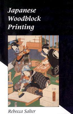 Salter: Japanese Woodblock Printing  by  Rebecca Salter