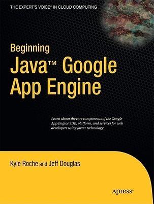 Beginning Java Google App Engine Kyle Roche