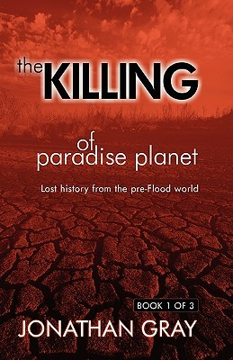 The Killing of Paradise Planet BOOK 1/3  by  Jonathan Gray