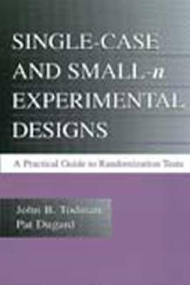 Single-Case and Small-N Experimental Designs: A Practical Guide to Randomization Tests John B. Todman
