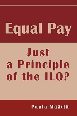 Equal Pay: Just a Principle of the ILO?  by  Paula Mtt