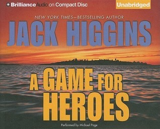 Game For Heroes, A  by  Jack Higgins