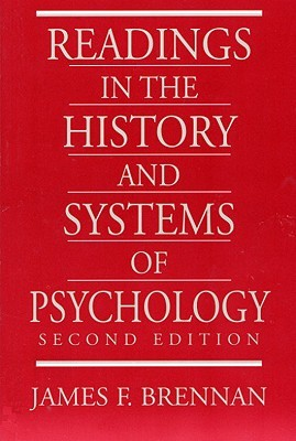 Readings in the History and Systems of Psychology  by  James F. Brennan
