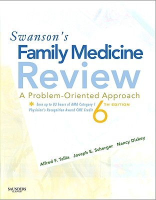 Swansons Family Medicine Review: A Problem-Oriented Approach Alfred F. Tallia