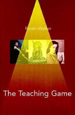 The Teaching Game: A Millennium Book Raven Walker