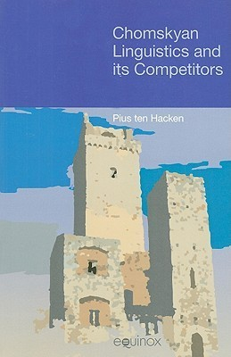 Chomskyan Linguistics and Its Competitors Pius Ten Hacken