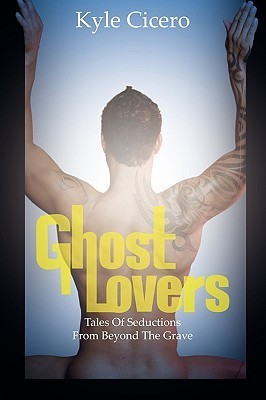 Ghost Lovers Kyle Cicero