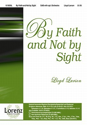By Faith and Not Sight by Lloyd Larson