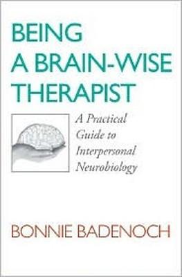 The Brain-Savvy Therapists Workbook Bonnie Badenoch