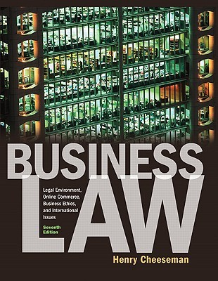 Business Law: The Legal, Ethical, and International Environment  by  Henry R. Cheeseman
