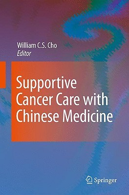 Supportive Cancer Care With Chinese Medicine William C.S. Cho