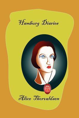 Hamburg Diaries  by  Alice Thorvaldsen