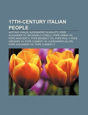 17th-Century Italian People: Antonio Vivaldi, Alessandro Scarlatti, Pope Alexander VII, Arcangelo Corelli, Pope Urban VIII, Pope Innocent X  by  Source Wikipedia