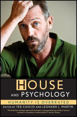 House and Psychology: Humanity Is Overrated Ted Cascio