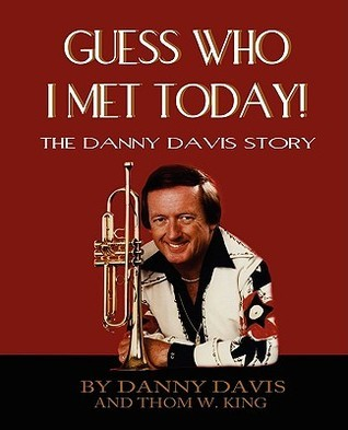 Guess Who I Met Today!  by  Danny Davis