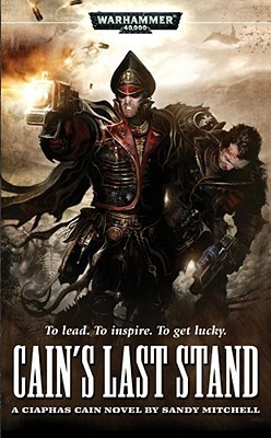 Cains Last Stand  by  Sandy Mitchell
