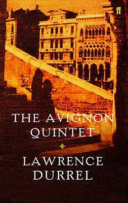 The Avignon Quintet: Monsieur, Livia, Constance, Sebastian and Quinx Lawrence Durrell