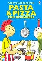 Pasta & Pizza for Beginners Fiona Watt