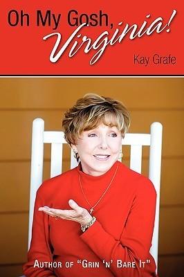 Oh My Gosh, Virginia!  by  Kay Grafe