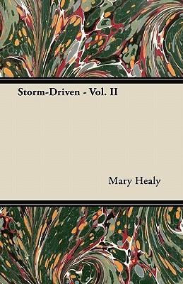 Storm-Driven - Vol. II Mary   Healy