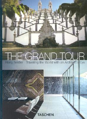 The Grand Tour: Travelling the World with an Architects Eye  by  Harry Seidler