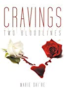 Cravings: Two Bloodlines MARIE DAIRE