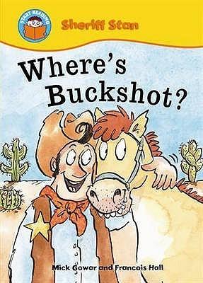 Wheres Buckshot?  by  Mick Gowar