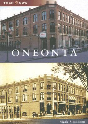 Oneonta, New York (Then and Now)  by  Mark Simonson