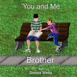 You and Me Brother Donna Wells