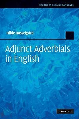 Adjunct Adverbials in English Hilde Hasselgard