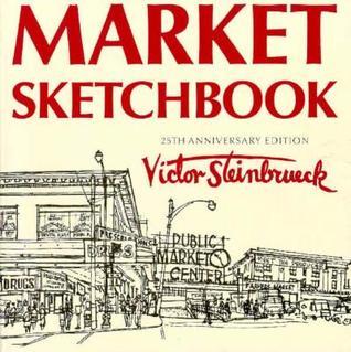 Market Sketchbook: 25th Anniversary Edition Victor Steinbrueck