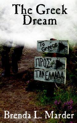 The Greek Dream  by  Brenda L. Marder