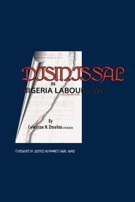 Dismissal in Nigeria Labour Law  by  Celestine N. Omehia
